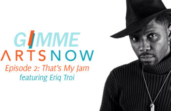 gimme-arts-now-banner-episode-2-eriq-troi